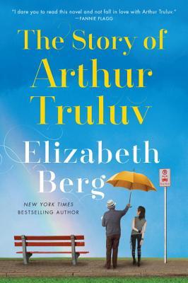 The Story of Arthur Truluv - Berg, Elizabeth