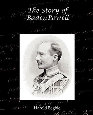 The Story of Baden-Powell - Begbie, Harold