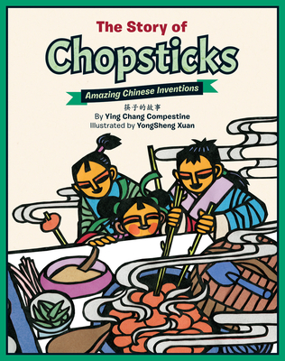 The Story of Chopsticks: Amazing Chinese Inventions - Compestine, Ying Chang