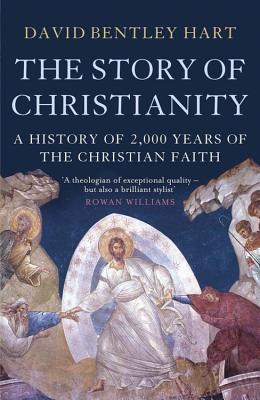 The Story of Christianity - Hart, David Bentley