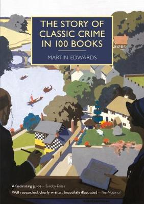 The Story of Classic Crime in 100 Books - Edwards, Martin (Editor)