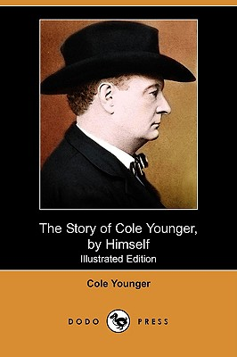 The Story of Cole Younger, by Himself (Illustrated Edition) (Dodo Press) - Younger, Cole