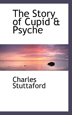 The Story of Cupid a Psyche - Stuttaford, Charles