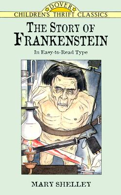 The Story of Frankenstein - Shelley, Mary
