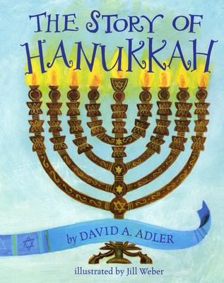 The Story of Hanukkah - Adler, David A