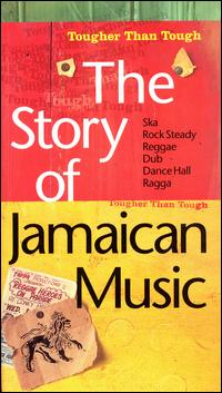 The Story of Jamaican Music: Tougher Than Tough - Various Artists