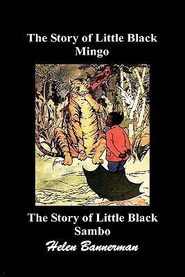 The Story of Little Black Mingo and the Story of Little Black Sambo - Bannerman, Helen