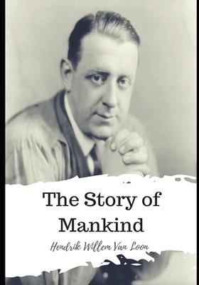 The Story of Mankind - Van Loon, Hendrik Willem