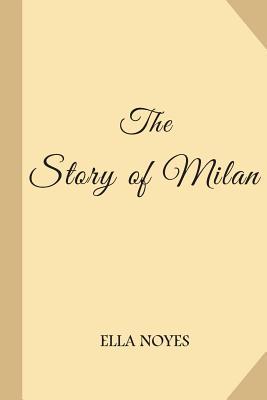 The Story of Milan - Noyes, Ella