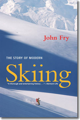 The Story of Modern Skiing - Fry, John