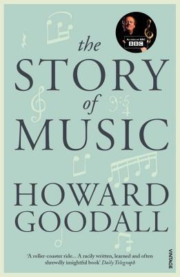 The Story of Music - Goodall, Howard