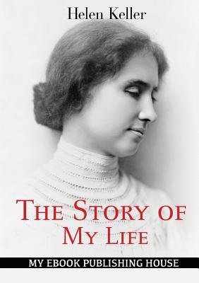 The Story of My Life - Keller, Helen