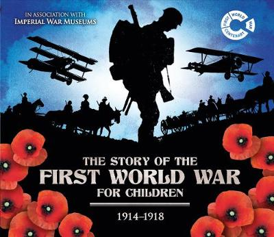 The Story of the First World War for Children: 1914-1918 - Malam, John