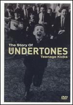 The Story of the Undertones: Teenage Kicks