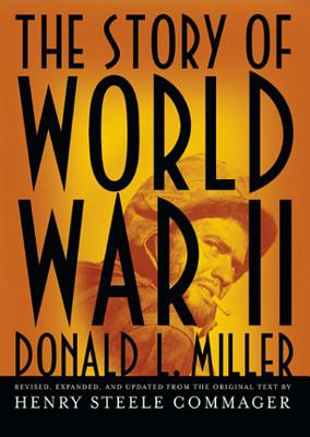 The Story of World War II - Miller, Donald L, and To Be Announced (Read by)