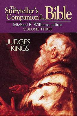 The Storyteller's Companion to the Bible Volume 3 Judges--Kings - Williams, Michael E, and Farmer, David Albert, and Penchansky, David