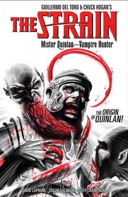 The Strain: Mister Quinlan--Vampire Hunter - Lapham, David