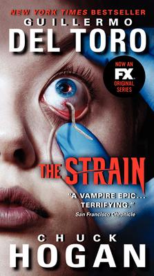 The Strain - del Toro, Guillermo, and Hogan, Chuck
