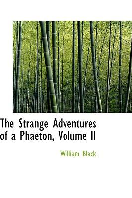 The Strange Adventures of a Phaeton, Volume II - Black, William
