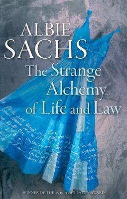 The Strange Alchemy of Life and Law - Sachs, Albie