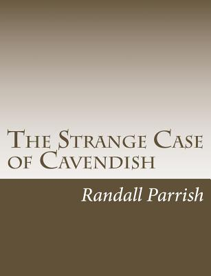 The Strange Case of Cavendish - Parrish, Randall