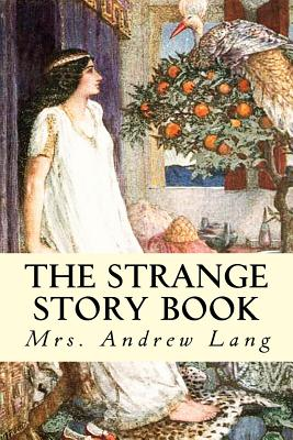 The Strange Story Book - Lang, Mrs Andrew, and Lang, Andrew (Editor)