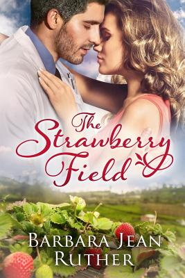 The Strawberry Field - Field, Dave (Editor), and Ruther, Barbara Jean