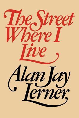 The Street Where I Live - Lerner, Alan J