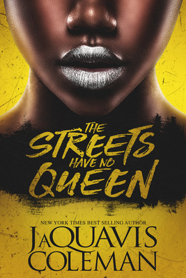 The Streets Have No Queen - Coleman, JaQuavis