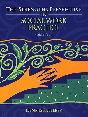 The Strengths Perspective in Social Work Practice - Saleebey, Dennis, Professor (Editor)