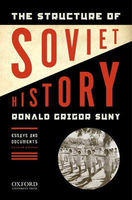 The Structure of Soviet History: Essays and Documents - Grigor Suny, Ronald