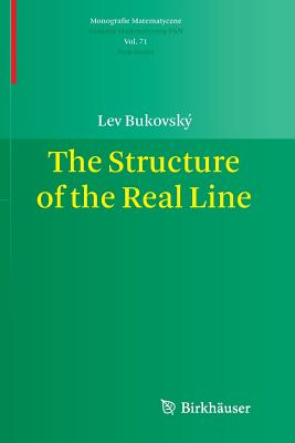 The Structure of the Real Line - Bukovsky, Lev