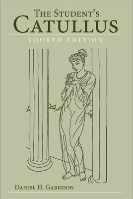The Student's Catullus - Garrison, Daniel H