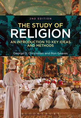 The Study of Religion: An Introduction to Key Ideas and Methods - Chryssides, George D., and Geaves, Ron