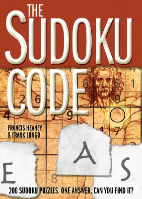 The Sudoku Code: 200 Sudoku Puzzles. One Answer. Can You Find It? - Heaney, Francis, and Longo, Frank