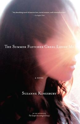The Summer Fletcher Greel Loved Me - Kingsbury, Suzanne