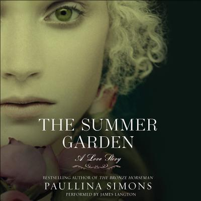 The Summer Garden: A Love Story - Simons, Paullina, and Langton, James (Read by)