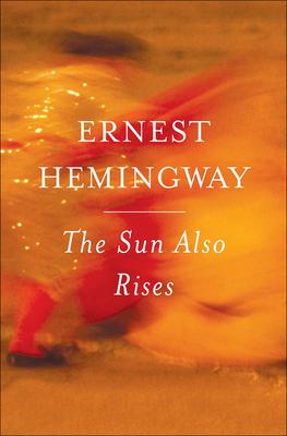 The Sun Also Rises - Hemingway, Ernest