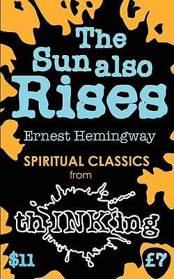 The Sun Also Rises - Hemingway, Ernest