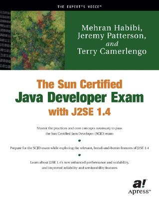 The Sun Certified Java Developer Exam with J2se - Habibi, Mehran, and Camerlengo, Terry, and Patterson, Jeremy
