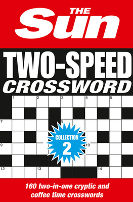 The Sun Two-Speed Crossword Collection 2: 160 Two-in-One Cryptic and Coffee Time Crosswords - The Sun