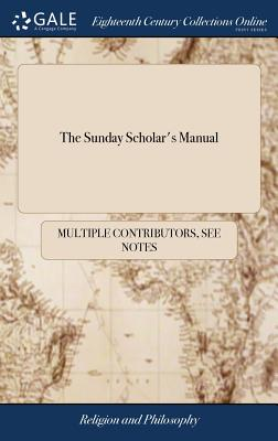 The Sunday Scholar's Manual - Multiple Contributors