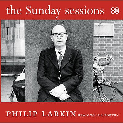 The Sunday Sessions - Larkin, Philip (Read by)