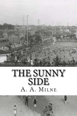 The Sunny Side - Milne, A A