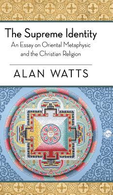 The Supreme Identity - Watts, Alan W