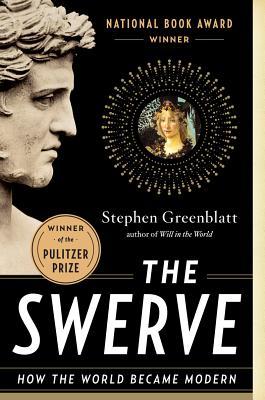 The Swerve: How the World Became Modern - Greenblatt, Stephen