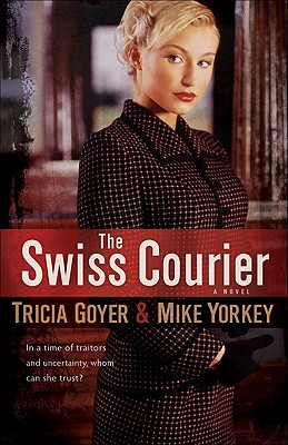 The Swiss Courier - Goyer, Tricia