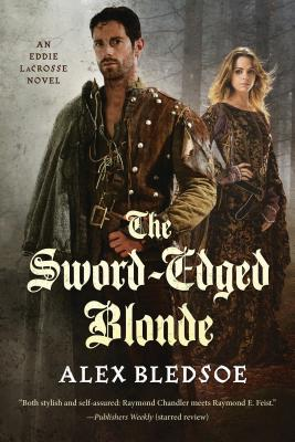 The Sword-Edged Blonde: An Eddie Lacrosse Novel - Bledsoe, Alex