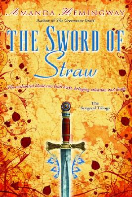 The Sword of Straw - Hemingway, Amanda
