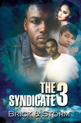 The Syndicate 3: Carl Weber Presents - Brick, and Storm